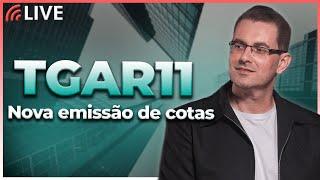 #TGAR11 - Prof. Baroni comenta a NOVA EMISSÃO DE COTAS