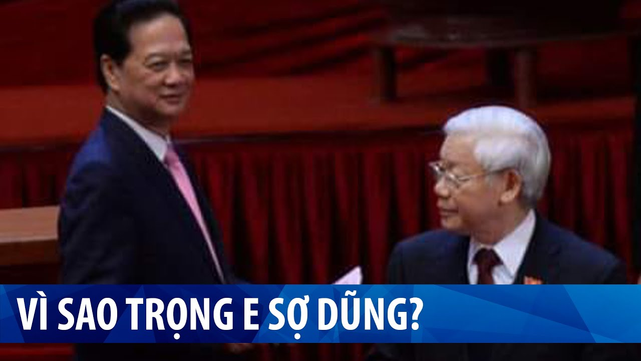 Cuộc đấu đá giữa Nguyễn Phú Trọng - Nguyễn Tấn Dũng vẫn tiếp diễn