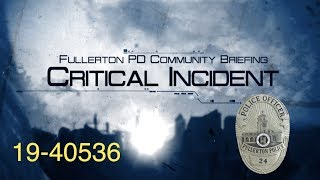Fullerton PD Critical Incident Community Briefing 19-40536