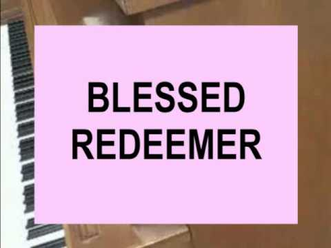 Blessed Redeemer (Up Calvary's mountain, one dreadful morn)