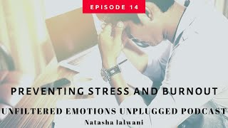Episode 14: Preventing Stress And Burnout