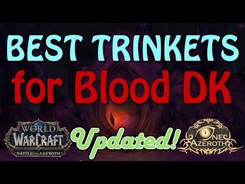 The Best and Worst Trinkets in BFA? - Blood DK Guide
