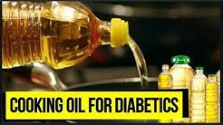Cooking oil for diabetic patients   Oil for diabetes