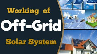 Off-Grid Solar System - Working, Price &  Installation guide with battery