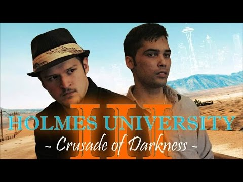 Holmes University 3: Crusade of Darkness