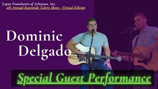 Dominic Delgado :  Special Guest Performance  : 4th A.S.T.S (Virtual Edition) : LFOA, Inc.