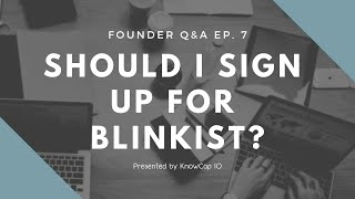 Startup Q&A Ep. 7: Should I use Blinkist?