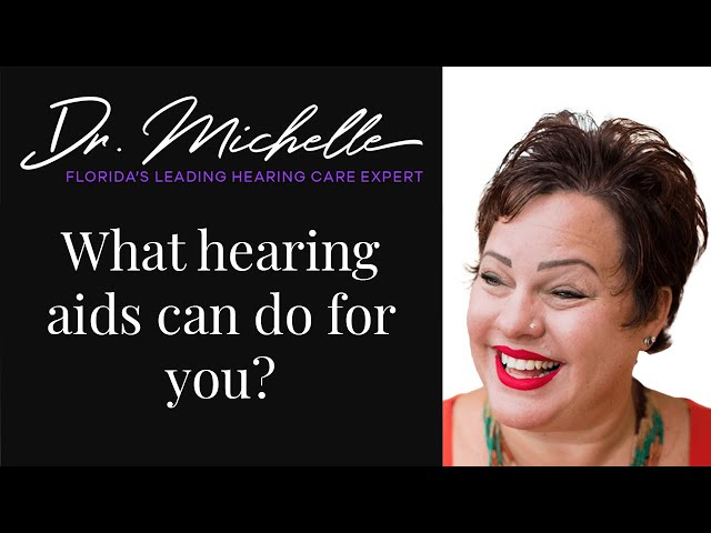 What hearing aids can do for you | Hearing Help by Dr. Michelle