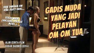 Karena Gapunya Uang Saya Rela Digoyang Sama Om - Alur Cerita Film Sugar Daddies (2014)