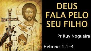 13. Deus fala pelo seu Filho - Pr Ruy Nogueira
