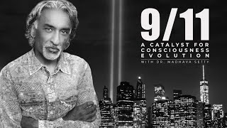 9/11 - A Catalyst For Consciousness Evolution