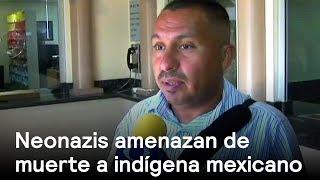 Neonazis amenazan de muerte a indígena mexicano - Racismo - En Punto con Denise Maerker thumbnail