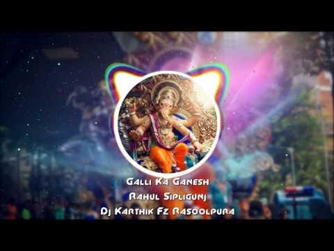 2017 Galli Ka Ganesh Rahul SipligunjCongo Pad MixDj Karthik Fz Rasoolpura