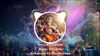 2017 Galli Ka Ganesh Rahul Sipligunj  Congo Pad Mix  Dj Karthik Fz Rasoolpura