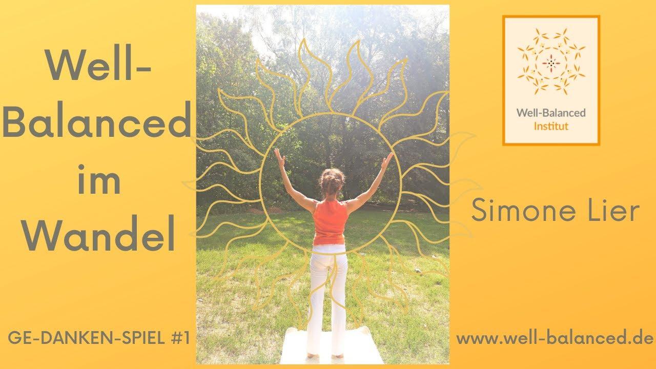 Well-Balanced durch den Wandel | Energie & Bewusstsein | Gedankenspiel #1 | zum Lauschen und Fühlen