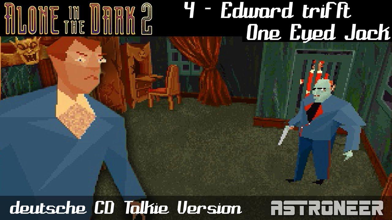 Alone In The Dark 2 4 Edward Trifft One Eyed Jack German Deutsch Youtube