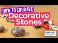 How to Engrave Decorative Stones