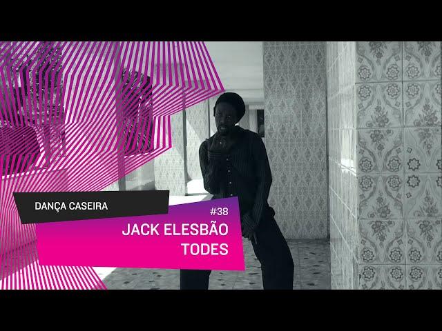 Dança Caseira: Jack (ep 38) - TODES