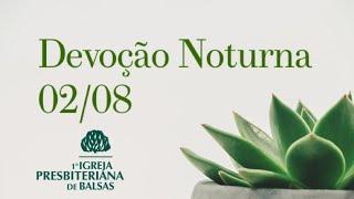 Culto Noite - 02/08/2020 - Primeira IPB Balsas