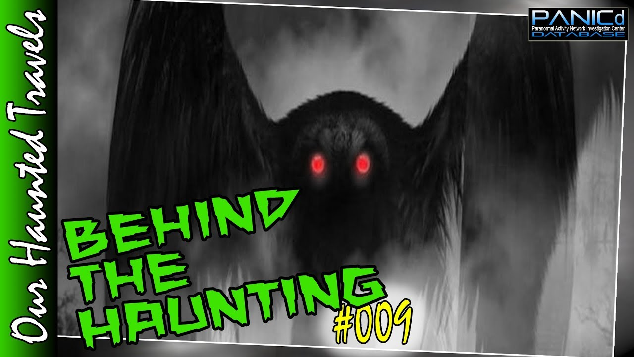 Mothman | Behind the Haunting #009 by: PANICd Paranormal History