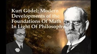 28/42 Kurt Gödel: Modern Dev. of the Foundations Of Mathematics In Light Of Philosophy (w/music)