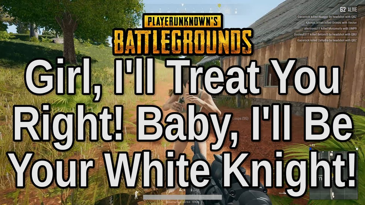 Girl I Ll Treat You Right Baby I Ll Be Your White Knight