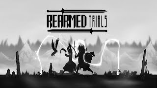 LIVE BY THE SWORD, DIE BY THE SWORD   Rearmed Trials