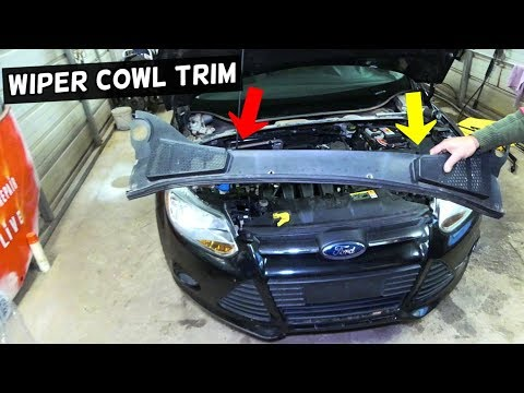 HOW TO REMOVE AND REPLACE WINDSHIELD COWL TRIM ON FORD FOCUS MK3