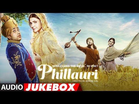 Phillauri Full Album- Audio Jukebox | Anushka Sharma, Diljit Dosanjh | Shashwat Sachdev | T-Series