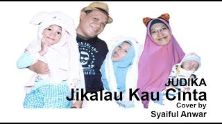 Judika - Jikalau Kau Cinta (COVER) by Syaiful Anwar