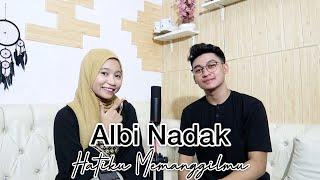 Albi Nadak (Hatiku Memanggilmu) Cover By Fajar Rosid Ft. Shiela