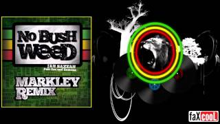 Markley - No Bush Weed