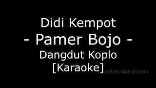 Download Didi Kempot - Pamer Bojo (Cover Dangdut Koplo Karaoke No Vokal|)