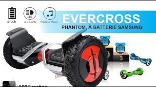 HOVERBOARD EVERCROSS PHANTOM  BATTERIE SAMSUNG GYROPODE 10 POUCES