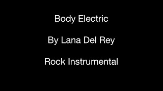 Body Electric (by Lana Del Rey) - Rock Version Instrumental