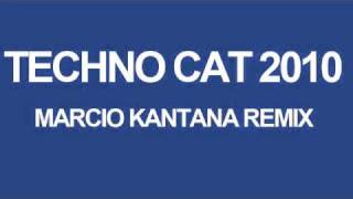 TECHNO CAT MIX 2010 MARCIO KANTANA REMIX (PIONEER-ALPHA-HYMNE 2010)