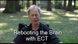 Rebooting the Brain with Electroconvulsive Therapy