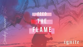 """Feed The Flame"" // Ignite - Week Three 