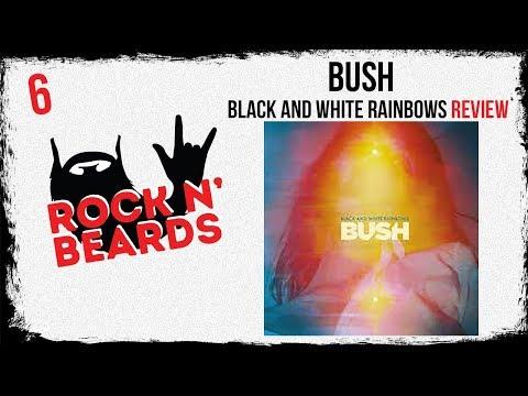 Bush - Black and White Rainbows Review