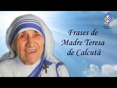 Frases De Madre Teresa De Calcuta Youtube