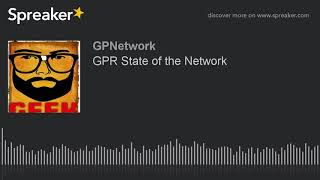 GPR State of the Network