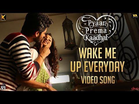 Pyaar Prema Kaadhal - Wake Me Up Everyday | Harish Kalyan, Raiza Wilson | Yuvan Shankar Raja | Elan
