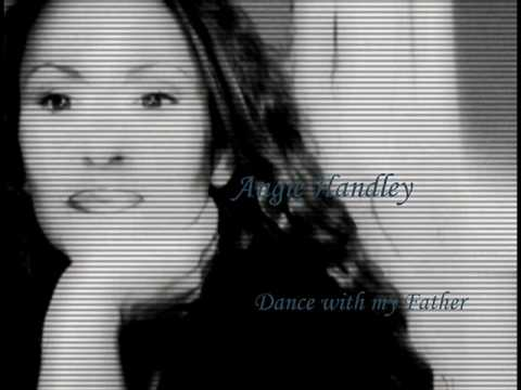 Dance with my Father  -Angie handley.wmv