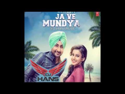 Ja Ve Mundeya Ranjit Bawa | Dj Hans Remix | Follow AudioMack @DJHANS