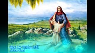 Giọt lệ thống hối - Hoàng Oanh [Thánh ca]