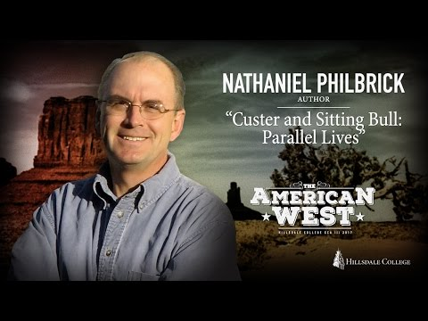 """Custer and Sitting Bull: Parallel Lives"" - Nathaniel Philbrick"