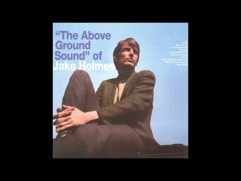 Jake Holmes - The Above Ground Sound (1968) - Full Album (High Quality)