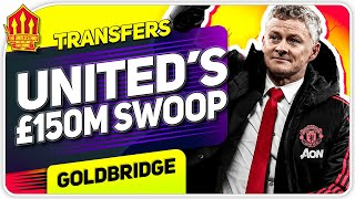 Solskjaer's 150 Million Transfer Blitz! Man Utd Transfer News