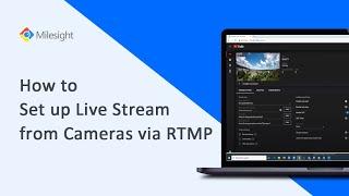 Milesight RTMP (YouTube) Kurulumu