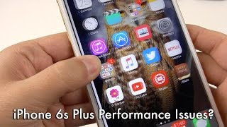 iPhone 6s Plus Performance Issues: Dropping Frames